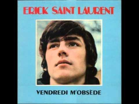 Erick Saint Laurent - Le Temps d'y penser