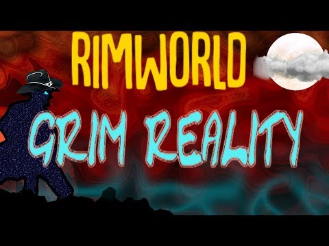 Grim Reality! Rimworld Mod Showcase