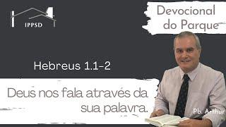 Deus nos fala através da sua palavra. Presb. Arthur