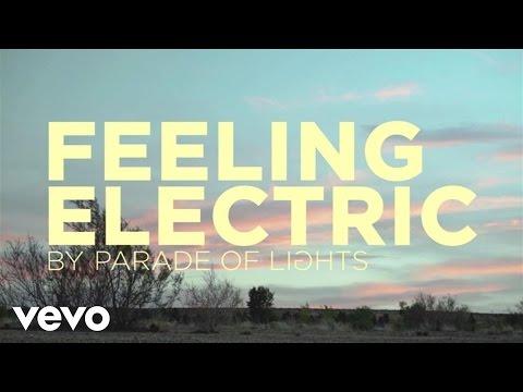 Parade Of Lights - Feeling Electric (Lyric Video)