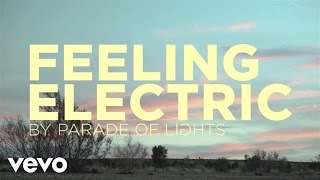 Parade Of Lights - Feeling Electric (Lyric Video)