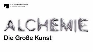"""Trailer zur Ausstellung """"Alchemie. Die Große Kunst"""""""