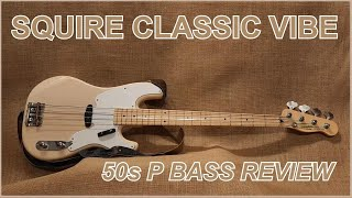Squire Classic Vibe 50s Precision Bass Review