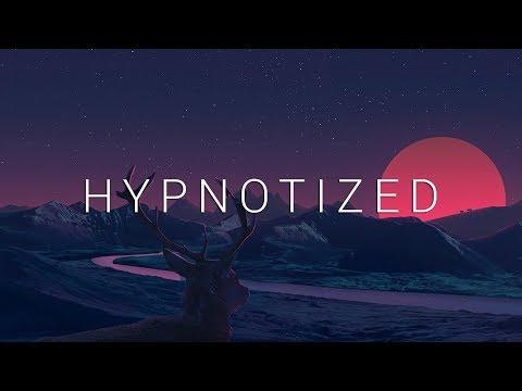 Hypnotized | Chillstep 2018 Mix