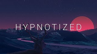 Hypnotized | Chillstep 2018 Mix