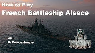How To Play French Battleship Alsace In World Of Warships