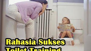 8 Rahasia Sukses Toilet Training