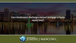 Can a bankruptcy discharge a second mortgage or home equity loan?