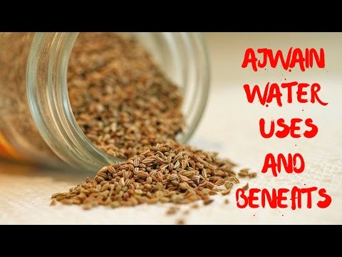 AJWAIN WATER RECIPES, USES AND BENEFITS