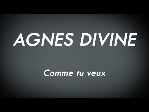 Agnès Divine - Comme Tu Veux