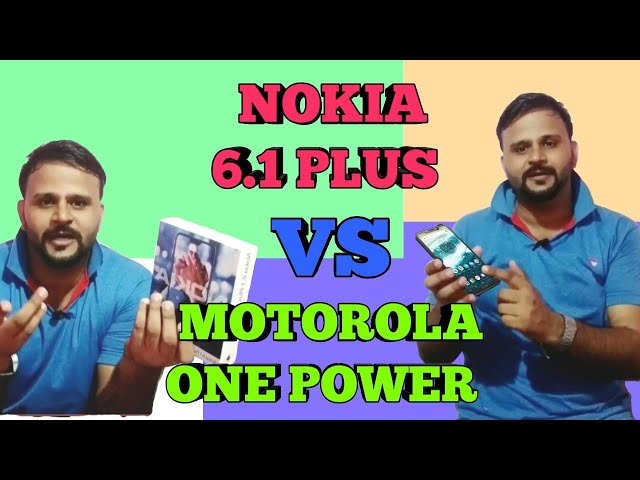 NOKIA 6.1 PLUS VS MOTOROLA ONE POWER