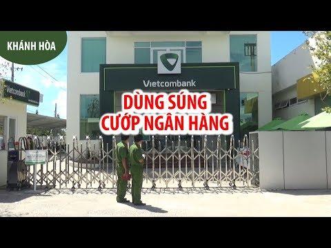 Kinh Hoàng Vụ Dùng Súng Cướp Ngân Hàng Vietcombank ở Khánh Hòa