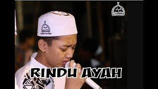 Rindu Ayah ~ Syubbanul Muslimin Feat. Gus Azmi Bikin Nangis Terharu