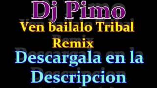 Tribal Ven Bailalo remix-Dj PIMO