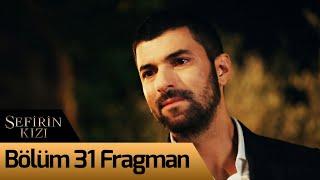 Sefirin Kızı 31. Bölüm Fragman