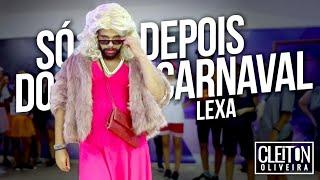 Baixar Só Depois do Carnaval - Lexa (COREOGRAFIA) Cleiton Oliveira / IG: @CLEITONRIOSWAG