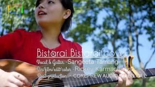 Bistarai Bistarai Rohit John Chettri- Acoustic Cover By Sangeeta Tamang
