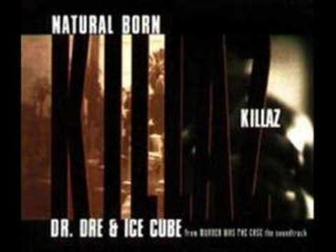 DrDre & Ice Cube  Natural Born Killaz