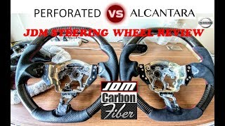 Nissan Carbon Fiber Steering Wheel Review (Alcantara VS Perforated Leather)