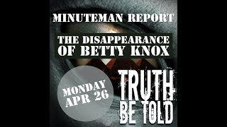 Minuteman Report Ep. 13 - The Disappearance of Betty Knox