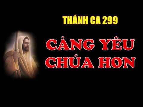 TC 299. Càng Yêu Chúa Hơn
