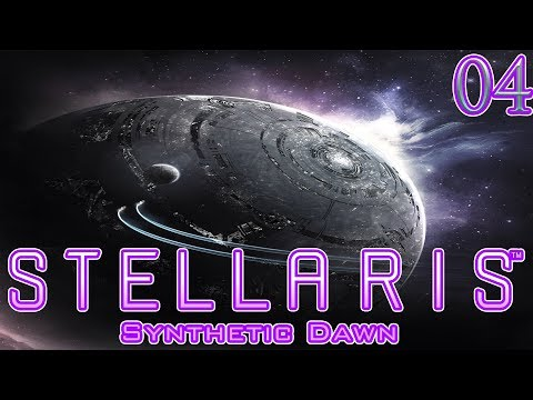 Let's Play Stellaris Synthetic Dawn Part 4 |