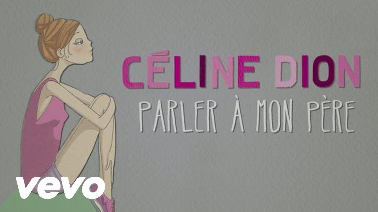 celine-dion-parler-a-mon-pere-lyric-video-celinedionvevo