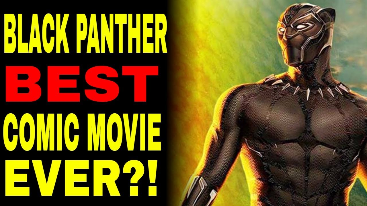 Could Black Panther Be The Best Comic Comic Movie Ever?