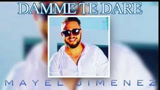 Mayel Jimenez - Dame te dare  (liga one industry) 2018