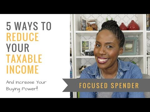 5 Ways to Reduce Your Taxable Income AND Increase Your BUYING Power!
