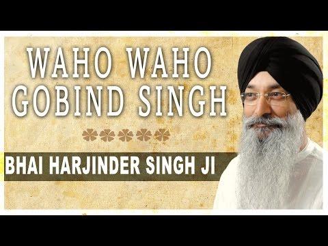 Waho Waho Gobind Singh | Bhai Harjinder Singh Ji | Waho Waho Gobind Singh