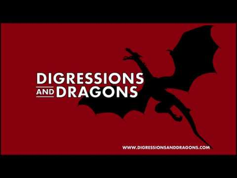 "Digressions and Dragons #11 -- ""TL;DR"""