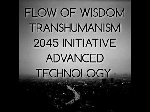 Transhumanism - 2045 Initiative - Artificial Intelligence HR