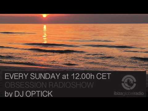 Dj Optick - Obsession - Ibiza Global Radio - 04.06.2017 - Deep House mix 2017