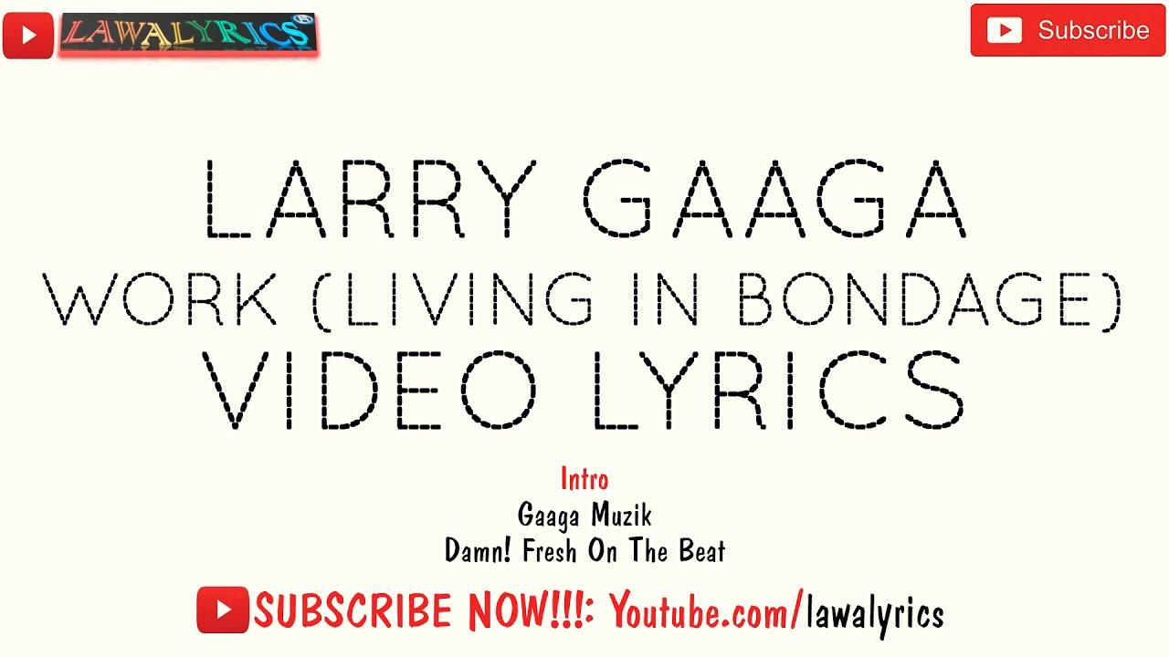 Download Larry Gaaga - work (living in bondage) lyrics ft Davido