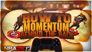 HOW TO MOMENTUM BEHIND THE BACK LIKE 2k17 😱 Dribble G0D Tutorial NBA 2k20