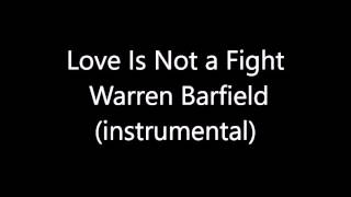 Baixar - Love Is Not A Fight Warren Barfield Instrumental Cover Grátis