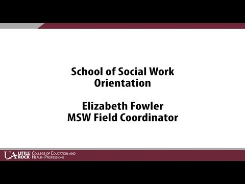 Elizabeth Fowler: MSW Field Coordinator - SOWK Orientation - Fall 2017
