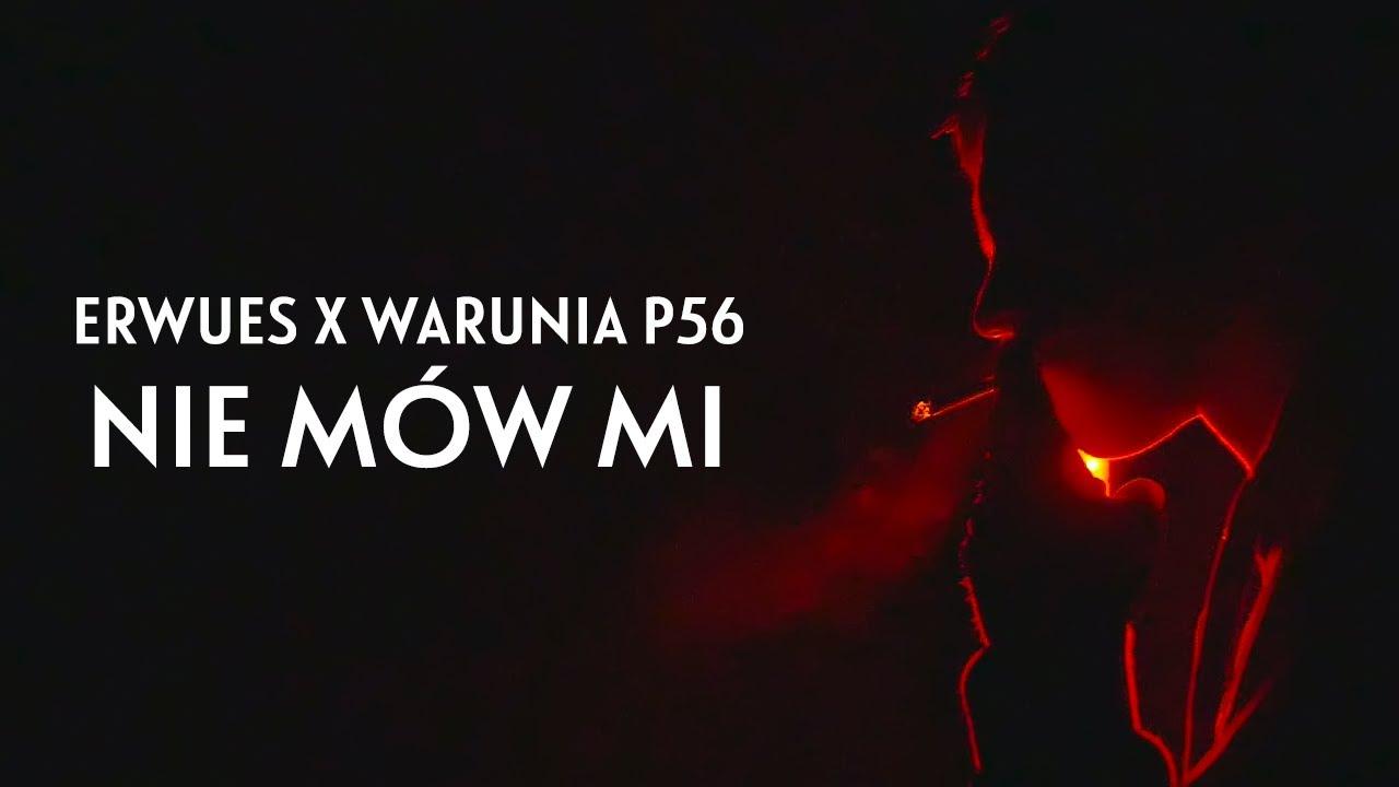 Erwues ft. Warunia P56 - Nie mów mi