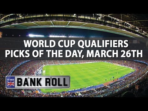 World Cup Qualifiers | Soccer Picks of the Day | Sunday 26th March