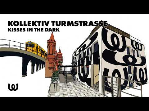 Kollektiv Turmstrasse - Kisses In The Dark