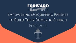 Empowering and Equipping Parents to Build
