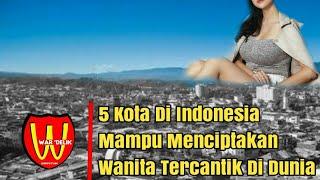 No 4 Tidak Disangka - Surga Dunia, Inilah 5 Kota Di Indonesia Penghasil Wanita Cantik