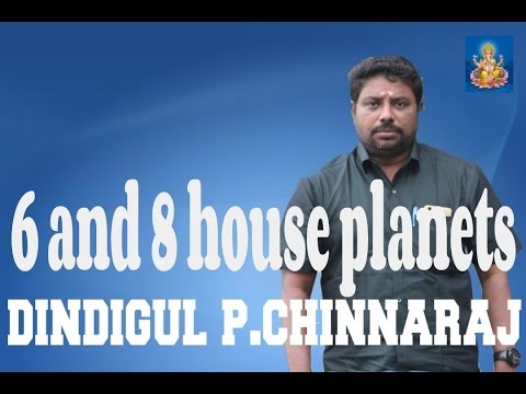 6 and 8 house planets by DINDIGUL P CHINNARAJ ASTROLOGER INDIA