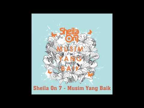 Sheila On 7  - Musim Yang Baik