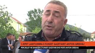 Plus Lajme - I jepet lamtumira e fundit Gazetarit Anton Grishaj