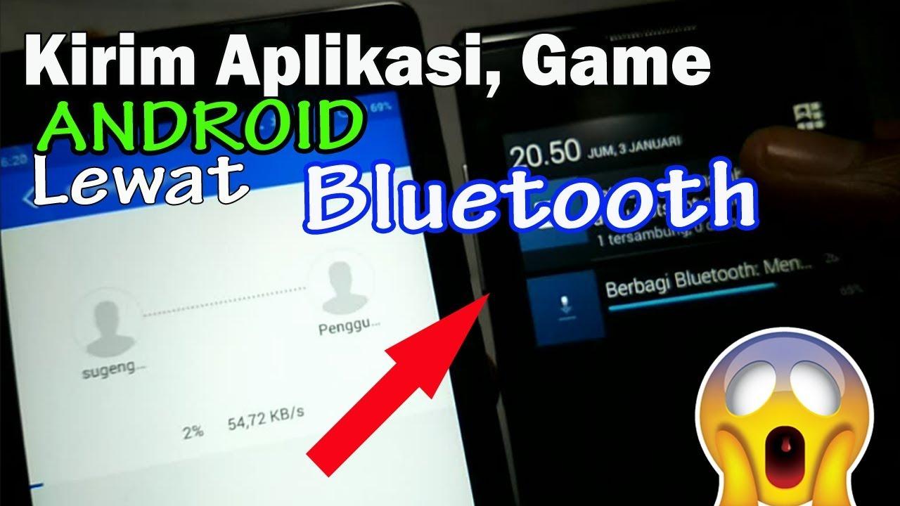 Cara Baru Kirim Aplikasi Game Android Via Bluetooth Youtube