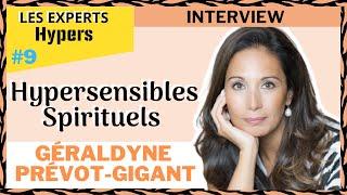 Hypersensibles SPIRITUELS : ces intuitifs au coeur d'or | Interview Géraldyne Prévot Gigant