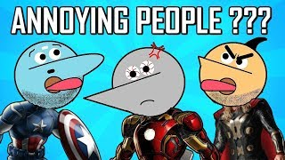 The Chootiengers | Annoying People In Life