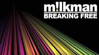 Milkman- Breaking Free (Original Mix)